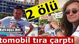 OTOMOBİL TIRA ÇARPTI 2 ÖLÜ