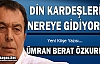 """ÖZKURNAZ """"DİN KARDEŞLERİM NEREYE GİDİYORUZ"""""""