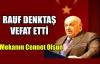 RAUF DENKTAŞ'I KAYBETTİK