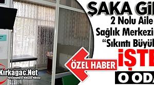 "ŞAKA GİBİ..2 NOLU AİLE MERKEZİNDE ""SIKINTI..."