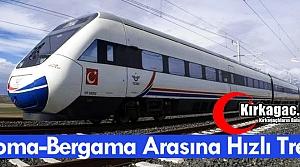SOMA-BERGAMA ARASINA HIZLI TREN GELİYOR
