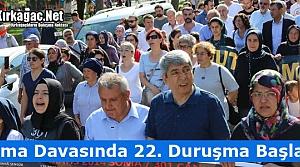 SOMA DAVASINDA 22. DURUŞMA BAŞLADI