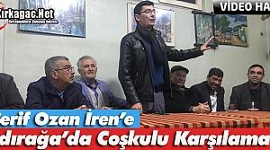 Ş.OZAN İREN'E HIDIRAĞA'DA COŞKULU KARŞILAMA(VİDEO)