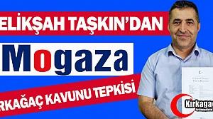 TAŞKIN'DAN MOGAZ REKLAMLARINA SERT TEPKİ