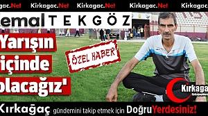 """TEKGÖZ 'YARIŞIN İÇERİSİNDE OLACAĞIZ"""""""