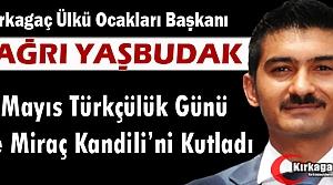 "YAŞBUDAK 'MİRAÇ KANDİLİ ve 3 MAYIS TÜRKÇÜLÜK GÜNÜNÜ KUTLADI"""