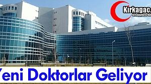 YENİ DOKTORLAR GELİYOR