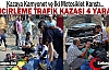 ZİNCİRLEME TRAFİK KAZASI 4 YARALI