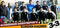 ACAR, SANAYİSPOR'U ELİNDEN KAÇIRDI 3-3