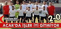 ACAR'DA İŞLER İYİ GİTMİYOR 2-0