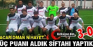 ACARİDMAN'DAN 3 GOLLÜ SİFTAH 3-0