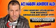 ACI HABERİ ASKERDE ALDI(VİDEO-ÖZEL HABER)