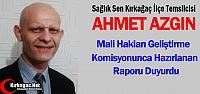 AHMET AZGIN 'HAZIRLANAN RAPORU' DUYURDU