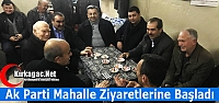 AK PARTİ MAHALLE ZİYARETLERİNE BAŞLADI