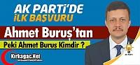 AK PARTİ'DE İLK RESMİ BAŞVURU AHMET BURUŞ'DAN