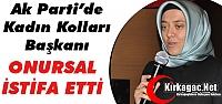 AK PARTİ'DE ONURSAL İSTİFA ETTİ