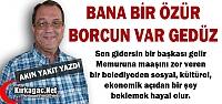 """AKIN YAKIT 'SENİN BANA ÖZÜR BORCUN VAR GEDÜZ"""""""