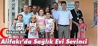 ALİFAKI'DA SAĞLIK EVİ SEVİNCİ