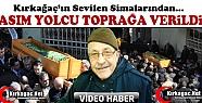 ASIM YOLCU DUALARLA TOPRAĞA VERİLDİ(VİDEO)