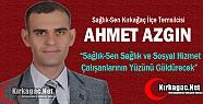 AZGIN 'SAĞLIK VE SOSYAL HİZMET ÇALIŞANLARININ YÜZÜ GÜLECEK'