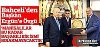 BAHÇELİ'DEN ERGÜN'E ÖVGÜ
