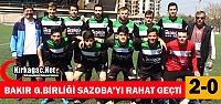BAKIR G.B SPOR SAZOBA'YI RAHAT GEÇTİ 2-0