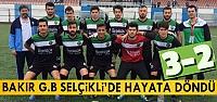 BAKIR G.B SPOR SELÇİKLİ'DE HAYATA DÖNDÜ 3-2