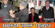 BAKIR'DA 'ŞAHİN' COŞKUSU