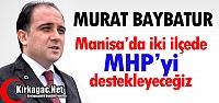 BAYBATUR 'İKİ İLÇEDE MHP'Yİ DESTEKLEYECEĞİZ'