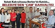 """BELEDİYE'DEN 'ÇAM"""" KAHVALTISI"""