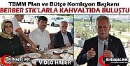 BERBER KIRKAĞAÇ'TA STK'LARLA KAHVALTIDA...