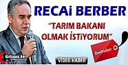 """BERBER """"TARIM BAKANI OLMAK İSTİYORUM""""(VİDEO)..."""