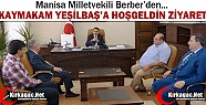 BERBER'DEN KAYMAKAM YEŞİLBAŞ'A HOŞGELDİN...