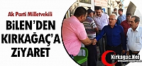 BİLEN'DEN KIRKAĞAÇ'A ZİYARET