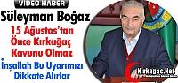"""BOĞAZ 'İNŞALLAH BU UYARILARIMIZI DİKKATE ALIRLAR""""(ÖZEL HABER)"""