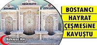 BOSTANCI 'HAYRAT ÇEŞMESİNE' KAVUŞTU