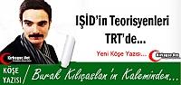 BURAK KILIÇASLAN 'IŞİD'İN TEORİSYENLERİ TRT'DE !'