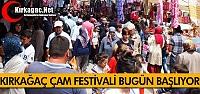 ÇAM FESTİVALİ BUGÜN RESMEN AÇILIYOR