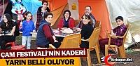ÇAM FESTİVALİ'NİN KADERİ YARIN BELLİ OLUYOR