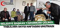 ÇELİKEL 'YAŞLILARA SAYGI HAFTASINI' UNUTMADI