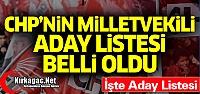 CHP LİSTESİ BELLİ OLDU.. İŞTE ADAY LİSTESİ