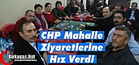 CHP MAHALLE ZİYARETLERİNE HIZ VERDİ