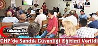 CHP'DE SANDIK GÜVENLİĞİ EĞİTİMİ VERİLDİ
