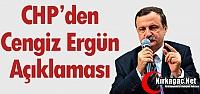 CHP'DEN 'CENGİZ ERGÜN' AÇIKLAMASI