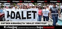 """CHP'DEN KIRKAĞAÇ'TA 'ADALET YÜRÜYÜŞÜ""""(VİDEO)"""