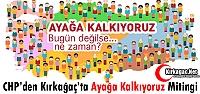 CHP'DEN KIRKAĞAÇ'TA 'AYAĞA KALKIYORUZ'...