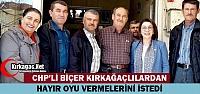 CHP'Lİ BİÇER KIRKAĞAÇ'TA 'HAYIR' OYU İSTEDİ
