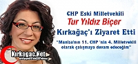 CHP'Lİ BİÇER'DEN KIRKAĞAÇ'A VEDA ZİYARETİ