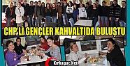 CHP'Lİ GENÇLER KAHVALTIDA BULUŞTU