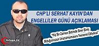 CHP'Lİ KAYIN'DAN ENGELLİLER GÜNÜ AÇIKLAMASI